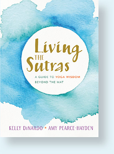 Living the Sutras book, by Kelly DiNardo and Amy Pearce Hayden